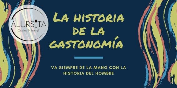 La historia de la Gastromía